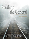 Stealing the General (MP3): The Great Locomotive Chase and the First Medal of Honor