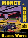 Money to Burn (MP3): Ronnie Ventana Series, Book 2