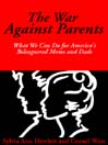 The War Against Parents (MP3): What We Can Do for America's Beleaguered Moms and Dads