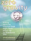 Zero Gravity (MP3): Riding Venture Capital from High-Tech Start-Up to Breakout IPO