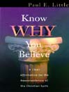 Know Why You Believe (MP3): A Clear Affirmation for the Reasonablenss of the Christian Faith