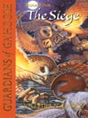 The Siege (MP3): Guardians of Ga'Hoole Series, Book 4