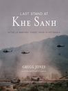 Last Stand at Khe Sanh (MP3): The U.S. Marines' Finest Hour in Vietnam