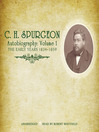 C. H. Spurgeon Autobiography, Volume 1 (MP3): The Early Years 1834-1859
