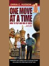 One Move at a Time (MP3): How to Play and Win at Chess ... and Life