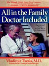 All In the Family, Doctor Included (MP3): Inspirational Stories from the Heart of a Pediatrician