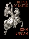 The Face of Battle (MP3): A Study of Agincourt, Waterloo, and the Somme