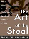 The Art of the Steal (MP3): How to Protect Yourself and Your Business from Fraud, America's #1 Crime