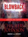 Blowback (MP3): The Costs and Consequences of American Empire
