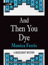 And Then You Dye (MP3): Needlecraft Mystery Series, Book 16