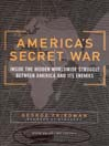 America's Secret War (MP3): Inside the Hidden Worldwide Struggle between the United States and Its Enemies