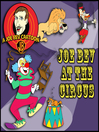 Joe Bev Joins the Circus (MP3): A Joe Bev Cartoon Collection, Volume 3