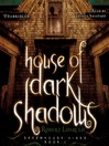 House of Dark Shadows (MP3): Dreamhouse Kings Series, Book 1