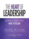 The Heart of Leadership (MP3): Becoming a Leader People Want to Follow