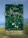 All Over Creation (MP3): A Novel