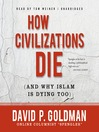 How Civilizations Die (and Why Islam Is Dying Too) (MP3)