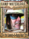 The Camp Waterlogg Chronicles 10 (MP3): The Best of the Comedy-O-Rama Hour, Season 6