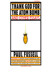Thank God for the Atom Bomb and Other Essays (MP3)