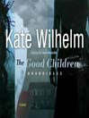 The Good Children (MP3): A Novel of Suspense