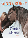 The Outside of a Horse (MP3): A Novel