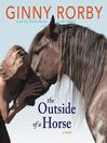 The Outside of a Horse (MP3): A Novel