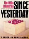 Since Yesterday (MP3): The 1930's in America, September 3, 1929 to September 3, 1939