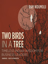 Two Birds in a Tree (MP3): Timeless Indian Wisdom for Business Leaders