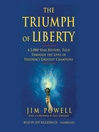 The Triumph of Liberty (MP3): A 2,000 Year History Told Through the Lives of Freedom's Greatest Champions