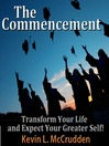 The Commencement (MP3): Transform Your Life and Expect Your Greater Self!
