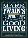 Mark Twain's Helpful Hints for Good Living (MP3): A Handbook for the Damned Human Race