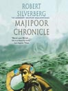 Majipoor Chronicles (MP3): Majipoor Cycle: Lord Valentine Trilogy, Book 2