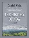 The History of Now (MP3): A Novel
