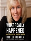 What Really Happened (MP3): John Edwards, Our Daughter, and Me