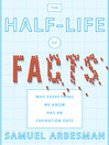 The Half-Life of Facts (MP3): Why Everything We Know Has an Expiration Date