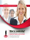 What Is Leadership? (MP3): Defining Leadership for Personal Success