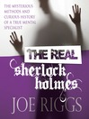 The Real Sherlock Holmes (MP3): The Mysterious Methods and Curious History of a True Mental Specialist