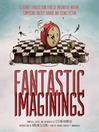 Fantastic Imaginings (MP3): A Journey Through 3,500 Years of Imaginative Writing, Comprising Fantasy, Horror, and Science Fiction
