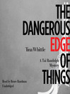 The Dangerous Edge of Things (MP3): Tai Randolph Mystery Series, Book 1