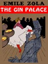 The Gin Palace (MP3): Les Rougon-Macquart Series, Book 7