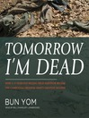 Tomorrow I'm Dead (MP3): How a 17-Year-Old Killing Field Survivor Became the Cambodian Freedom Army's Greatest Soldier