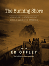 The Burning Shore (MP3): How Hitler's U-Boats Brought World War II to America