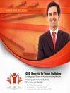 CEO Secrets to Team Building (MP3): Leading Loyal Teams to Achieve Amazing Results