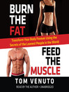 Burn the Fat, Feed the Muscle (MP3): Transform Your Body Forever Using the Secrets of the Leanest People in the World