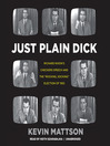 "Just Plain Dick (MP3): Richard Nixon's Checkers Speech and the ""Rocking, Socking"" Election of 1952"
