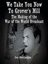 We Take You Now to Grover's Mill (MP3): The Making of the War of the Worlds Broadcast