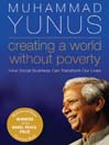 Creating a World Without Poverty (MP3): Social Business and the Future of Capitalism