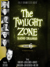The Twilight Zone Radio Dramas, Volume 6 (MP3)