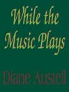 While the Music Plays (MP3)