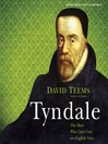 Tyndale (MP3): The Man Who Gave God an English Voice
