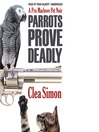 Parrots Prove Deadly (MP3): Pru Marlowe Series, Book 3